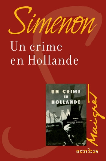 Un crime en Hollande - Maigret ebook by Georges SIMENON