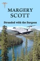 Stranded with the Surgeon e-bog by Margery Scott