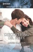 Discovering Dr. Riley ebook by Annie Claydon