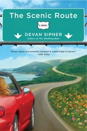 The Scenic Route ebook by Devan Sipher