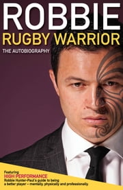 Robbie - Rugby Warrior ebook by Robbie Hunter-Paul