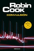 Convulsión ebook by Robin Cook