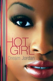 Hot Girl ebook by Dream Jordan