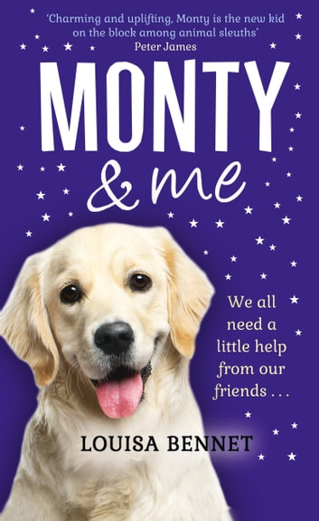 Monty and Me: A heart-warmingly wagtastic novel! ebook by Louisa Bennet