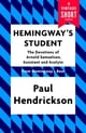 Hemingway's Student - The Devotions of Arnold Samuelson, Assistant and Acolyte ebook by Paul Hendrickson