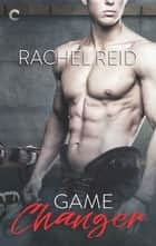 Game Changer - A Gay Sports Romance ebook by Rachel Reid