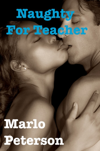 Naughty For Teacher ebook by Marlo Peterson