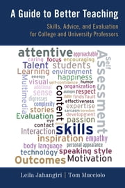 A Guide to Better Teaching - Skills, Advice, and Evaluation for College and University Professors ebook by Leila Jahangiri,Tom Mucciolo