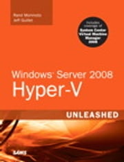 Windows Server 2008 Hyper-V Unleashed ebook by Rand Morimoto,Jeff Guillet