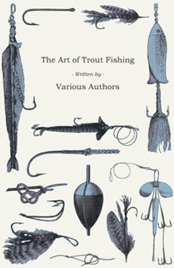 The Art of Trout Fishing ebook by Various