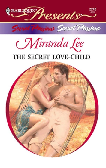 The Secret Love-Child ebook by Miranda Lee
