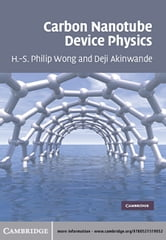 Carbon Nanotube and Graphene Device Physics ebook by H.-S. Philip Wong,Deji Akinwande