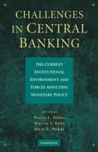 Challenges in Central Banking ebook by Pierre L. Siklos,Martin T. Bohl,Mark E. Wohar