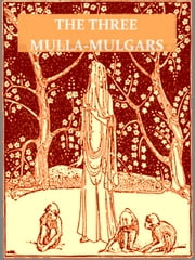 The Three Mulla-mulgars ebook by Walter De La Mare,Dorothy P. Lathrop, Illustrator