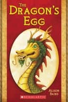 The Dragon's Egg ebook by Allison Baird, Frances Tyrrell, Daniel Potvin