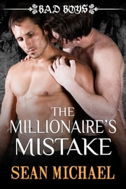 The Millionaire's Mistake ebook by Sean Michael