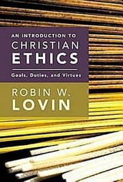 An Introduction to Christian Ethics - Goals, Duties, and Virtues ebook by Robin W. Lovin