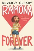 Ramona Forever ebook by Beverly Cleary, Jacqueline Rogers