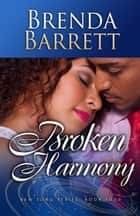 Broken Harmony (New Song Series Book 4) ebook by Brenda Barrett