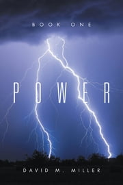 Power - Book One ebook by David M. Miller