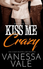 Kiss Me Crazy ebook by Vanessa Vale