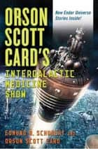 Orson Scott Card's InterGalactic Medicine Show - An Anthology ebook by Orson Scott Card, Edmund R. Schubert