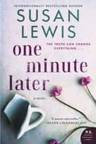 One Minute Later - A Novel ebook by Susan Lewis