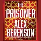 The Prisoner audiobook by Alex Berenson, George Guidall