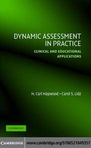 Dynamic Assessment in Practice ebook by Haywood,H. Carl
