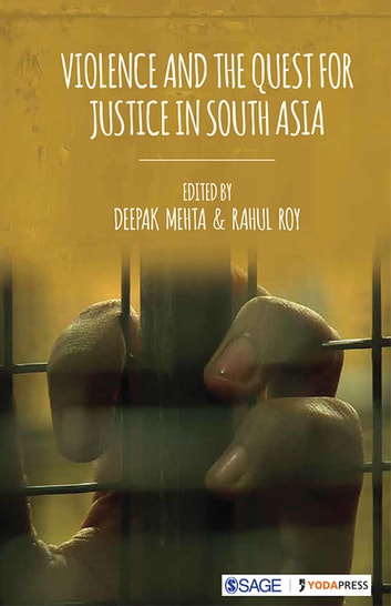 Violence and the Quest for Justice in South Asia ebook by