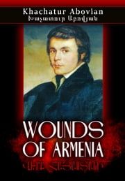 Wounds of Armenia - (Armenian Edition) eBook by Khachatur Abovyan