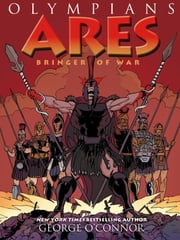 Ares - Bringer of War ebook by George O'Connor,George O'Connor