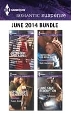 Harlequin Romantic Suspense June 2014 Bundle - An Anthology 電子書 by Justine Davis, Karen Anders, Beth Cornelison,...