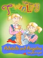 Tales from Twinley: Adelaide and Angeline ebook by Anna Solowiow