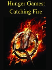 Hunger Games: - Catching Fire ebook by Ruth Gomez