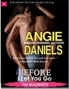 Before I Let You Go ebook by Angie Daniels