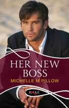 Her New Boss: A Rouge Erotic Romance ebook by Michelle M Pillow