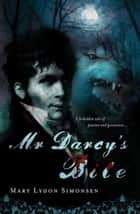 Mr. Darcy's Bite ebook by Mary Simonsen
