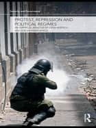 Protest, Repression and Political Regimes - An Empirical Analysis of Latin America and sub-Saharan Africa ebook by Sabine C. Carey