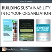 Building Sustainability Into Your Organization (Collection) ebook by Arthur V. Hill,Robert Palevich,Peter A. Soyka