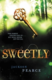Sweetly ebook by Jackson Pearce