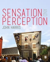 Sensation and Perception ebook by Dr. John Harris