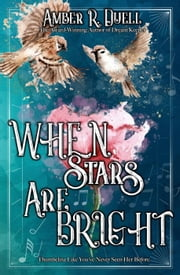 When Stars Are Bright ebook by Amber R. Duell