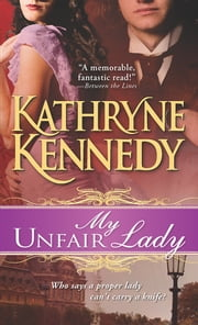 My Unfair Lady - A charming and sexy historical romance ebook by Kathryne Kennedy