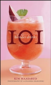 101 Blender Drinks ebook by Kim Haasarud,Alexandra Grablewski