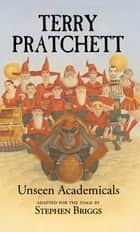 Unseen Academicals ebook by Stephen  Briggs, Terry Pratchett