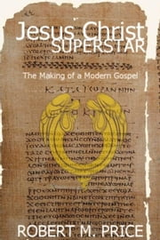 Jesus Christ Superstar ebook by Robert Price