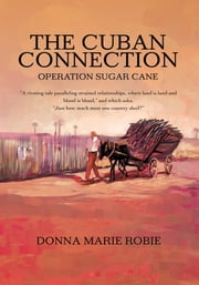 THE CUBAN CONNECTION - OPERATION SUGAR CANE ebook by Donna Robie