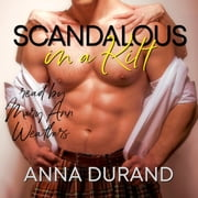 Scandalous in a Kilt audiobook by Anna Durand