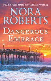 Dangerous Embrace - A 2-in-1 Collection ebook by Nora Roberts